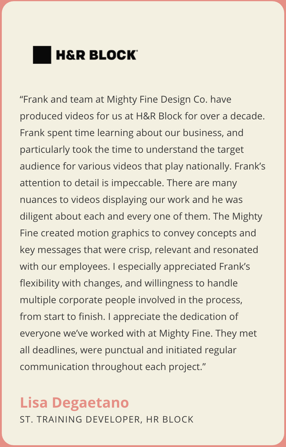 """""""We needed to have a website designed and built. The team at Mighty Fine interviewed me about all aspects of my business, as well as my aesthetic tastes. Their team created wholly original designs, including icons, for my website, and built a website that looks and functions flawlessly on any device. It even loads faster than most websites I've ever seen. All feedback on the website has been positive. People love the look & feel, and business has increased since the site was deployed. The team at Mighty Fine Design Co. is positive and hardworking. Expect a team that tackles any challenges."""""""